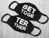 Better Together Matching Couples Face Mask Set of 2 Washable Face Mask Reusable
