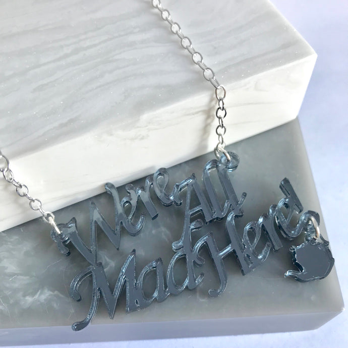 SALE!! We're All Mad Here Necklace