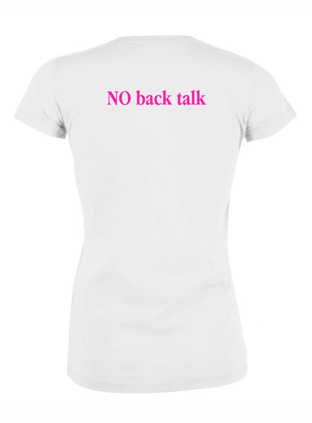 T-Shirt No Back Talk