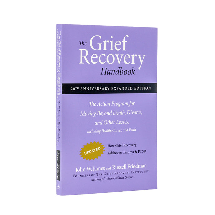 The Grief Recovery Handbook - 20th Anniversary Expanded Edition - by John W James & Russell Friedman