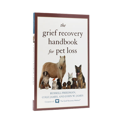 The Grief Recovery handbook for Pet Loss by Russell Friedman, Cole James and John W James
