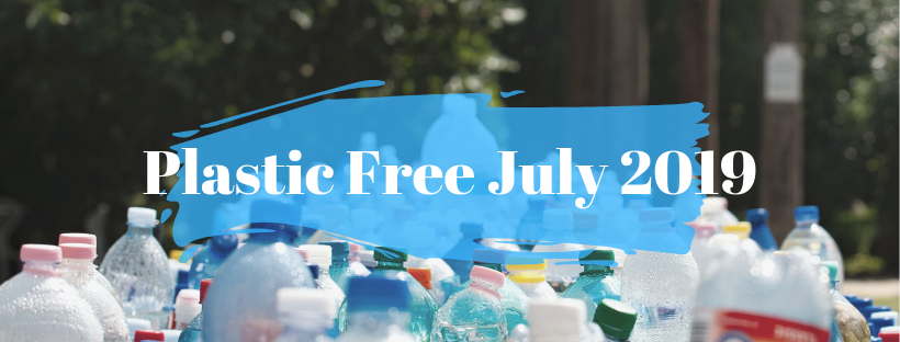 Plastic Free July 2019 reduce single use plastic