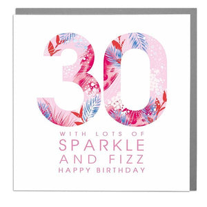 Lola Designs Ltd - 30th - Lots Of Sparkle And Fizz - Ladies Birthday Card