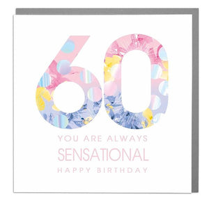 Lola Designs Ltd - 60th- You Are Always Sensational - Ladies Birthday Card