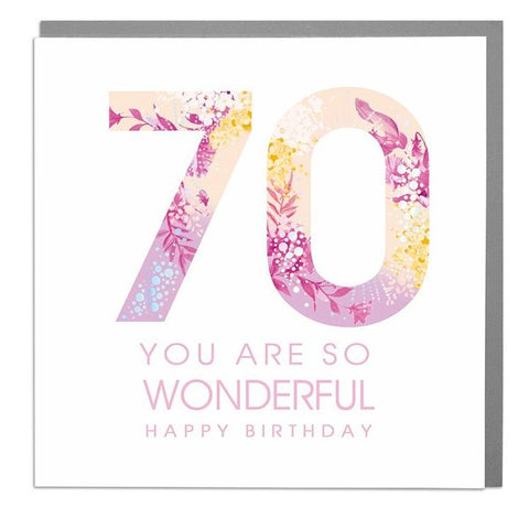 Lola Designs Ltd - 70th - You Are So Wonderful - Ladies Birthday Card