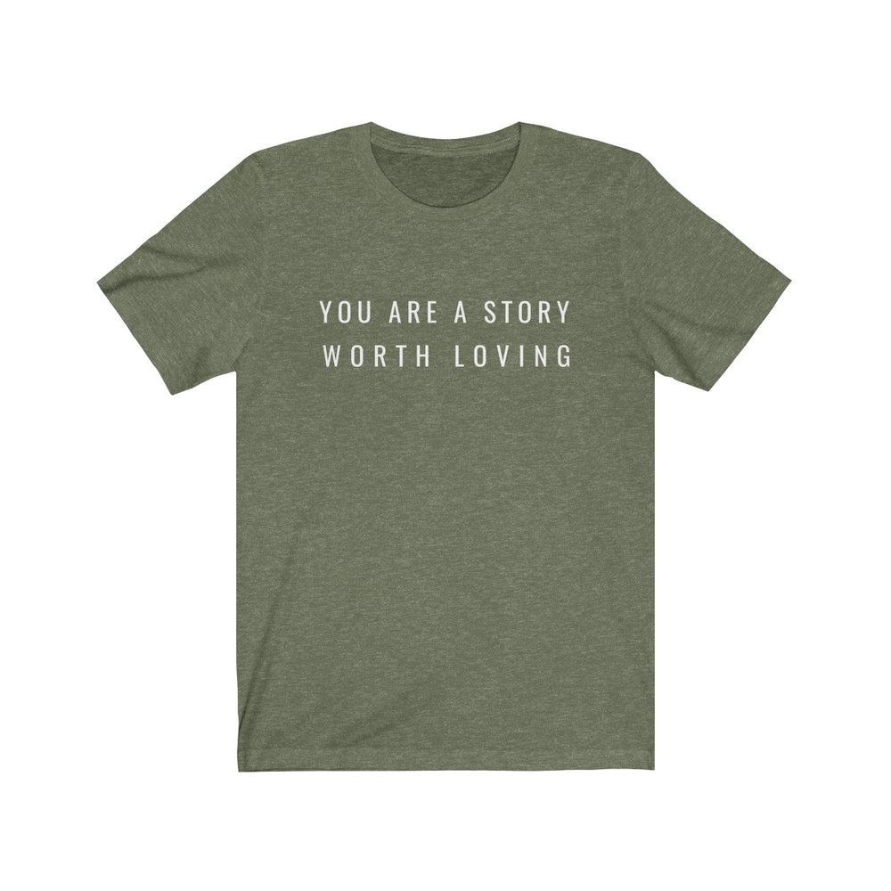 You Are A Story Worth Loving® ORIGINAL font Short-Sleeve Unisex T-Shirt