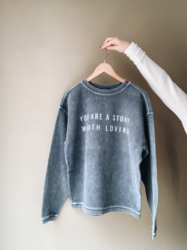 You are a Story Worth Loving®- Corded Crew Waffle Sweaters
