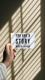 You Are A Story Worth Loving® RAK Cards