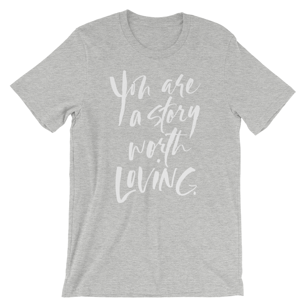 476287e6a You Are A Story Worth Loving® Script font Short-Sleeve Unisex T-Shirt