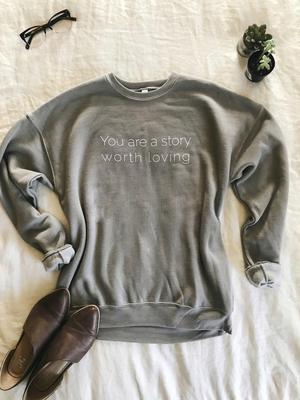 You are a Story Worth Loving Bella Canvas Stone Sponge fleece 3901 Crewneck Sweatshirt Grace Presley
