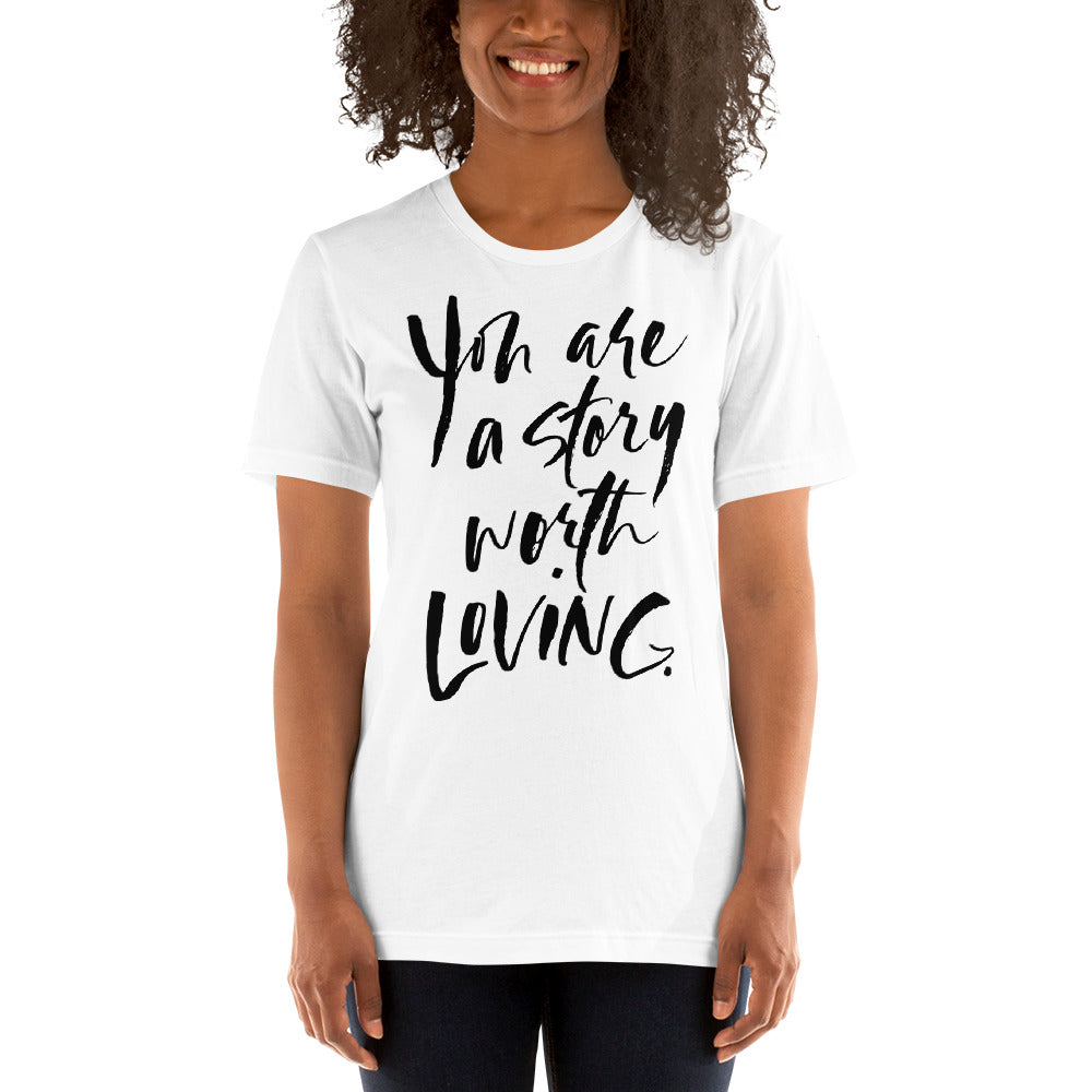 You Are A Story Worth Loving® Script font Short-Sleeve Unisex T-Shirt