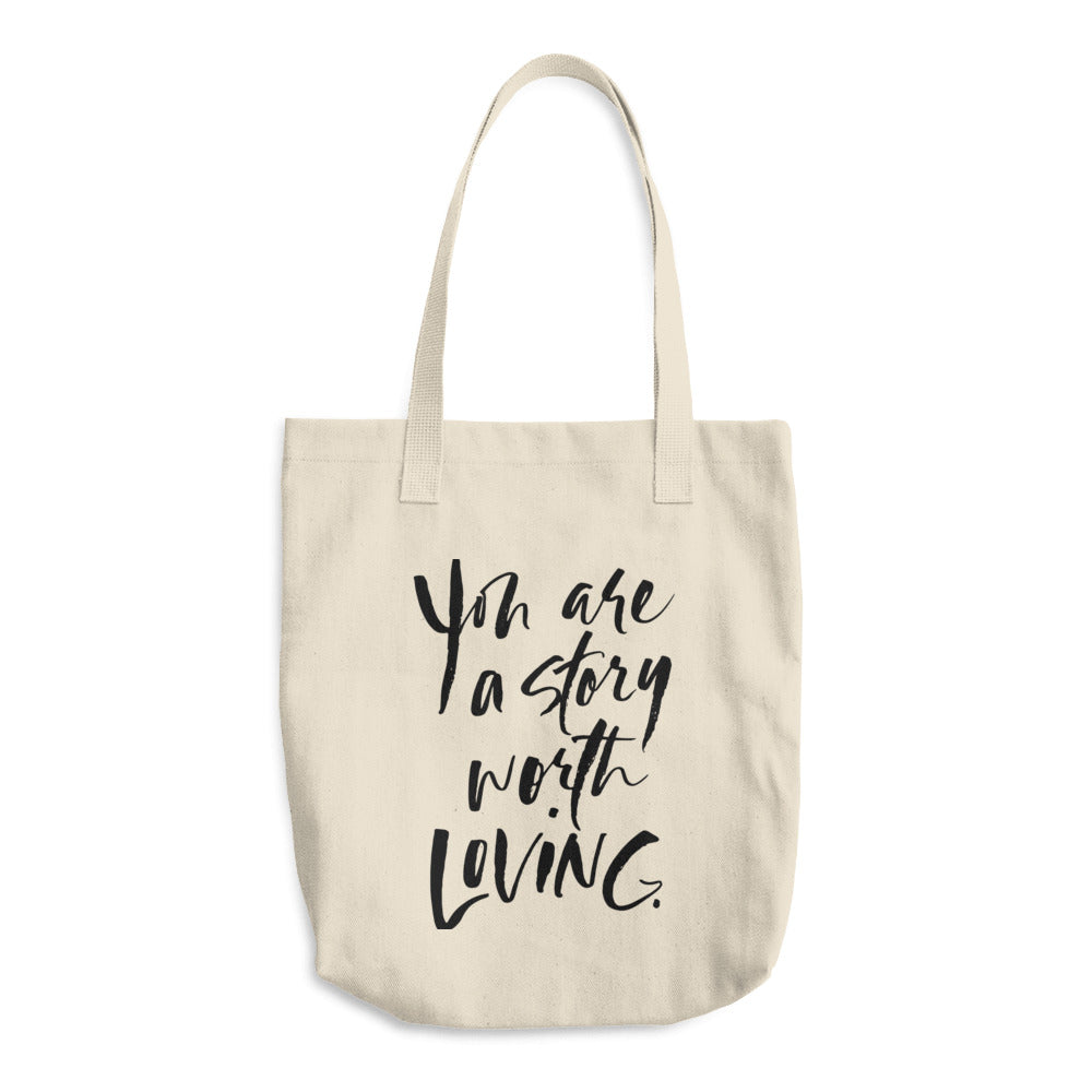 You Are A Story Worth Loving® Cotton Tote Bag