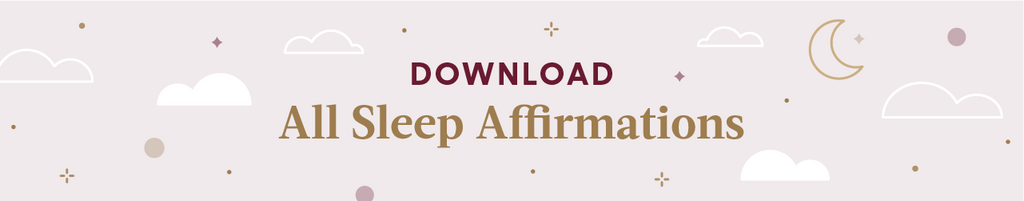 Click to download all sleep affirmation printables to help you relax before bed