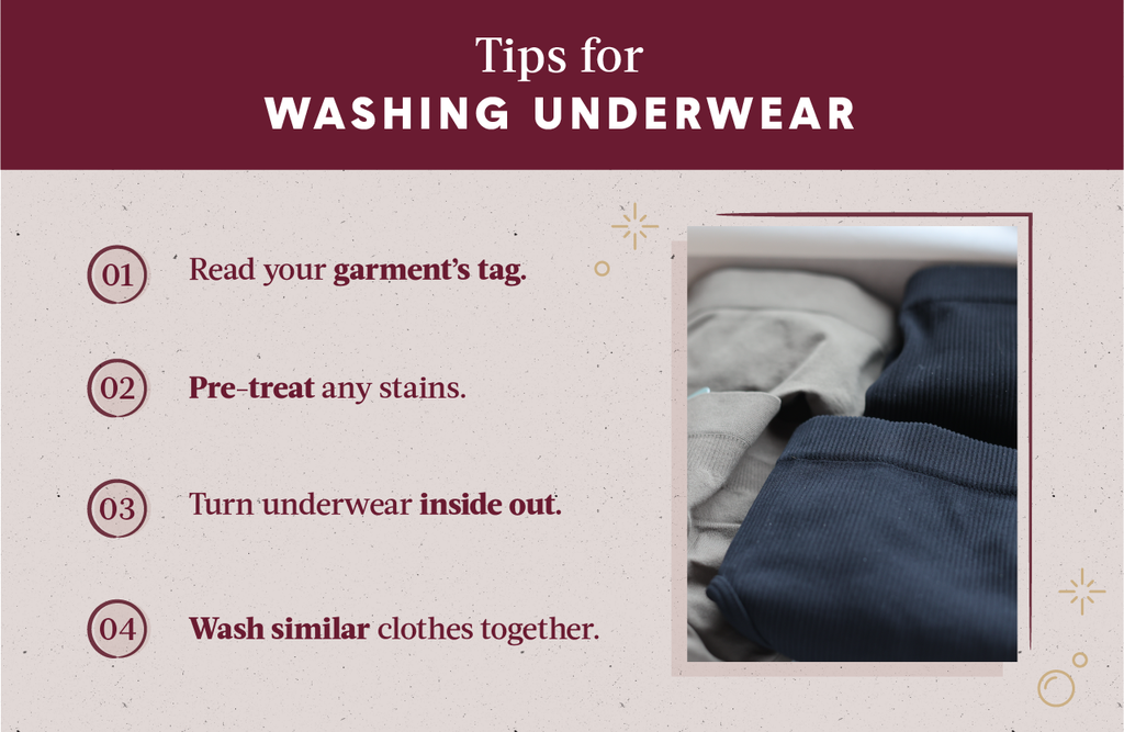Four tips for washing underwear such as reading your garment's tag, pre-treating stains and washing similar clothes together
