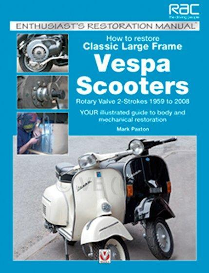 Manual - How To Restore Classic Large Frame Vespa Scooters