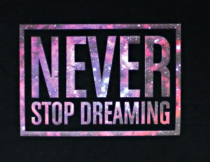 Never Stop Dreaming Printed T-Shirt