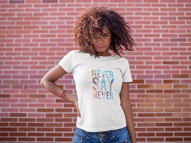 Never Say Never Printed T-Shirt