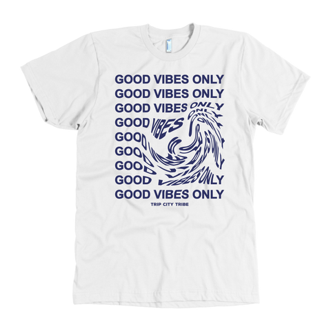 Good Vibes Only Tee - Trip City