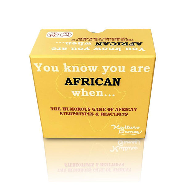 You Know You Are African When...
