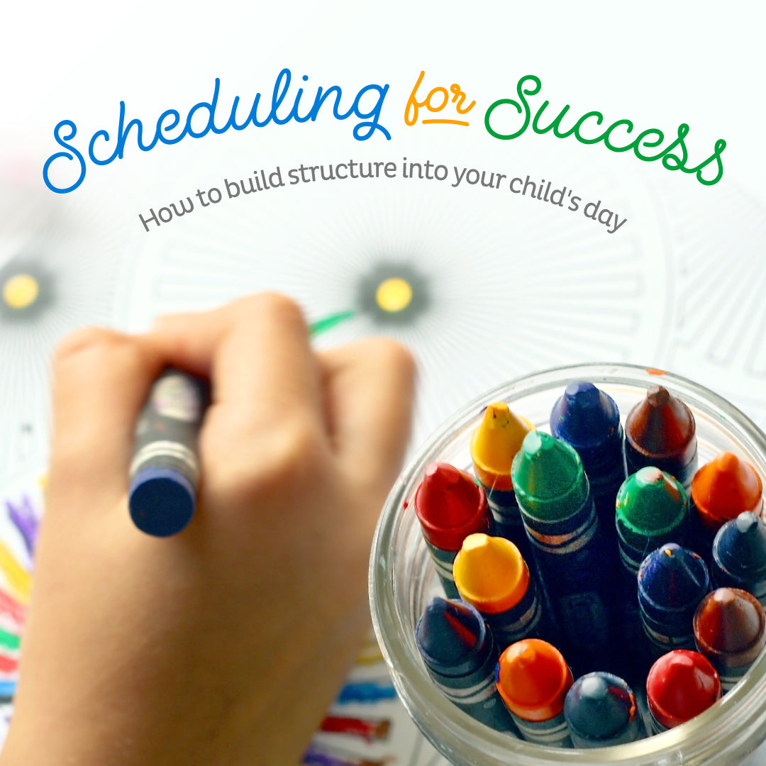 Scheduling for Success; How to Build Structure Into Your Children's Day