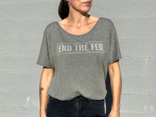 End The Fed Slouchy Tee