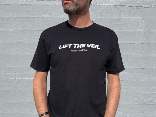 Preorder: Lift The Veil Never Normal Tee