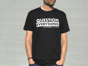 Question Everything Black - The Last American Vagabond