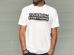 Question Everything White - The Last American Vagabond