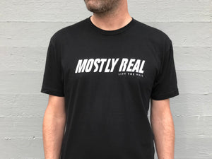Mostly Real Tee
