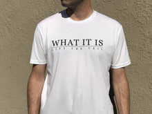 What It Is Unisex Tee - 3 Colors