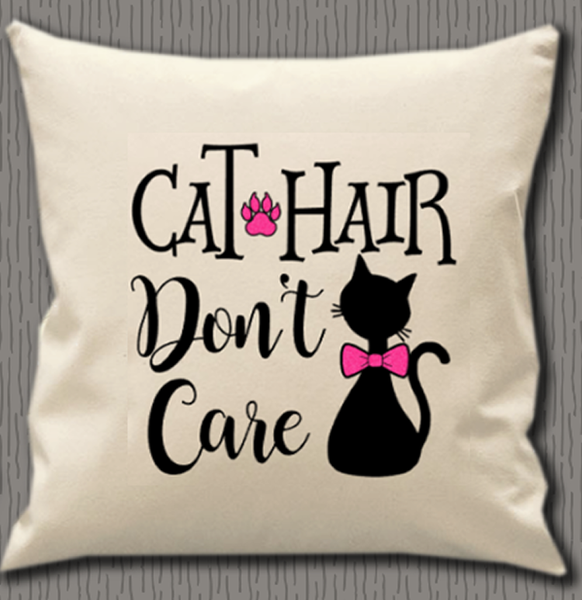 Personalised Cushion Cover~Cat Hair Don't Care