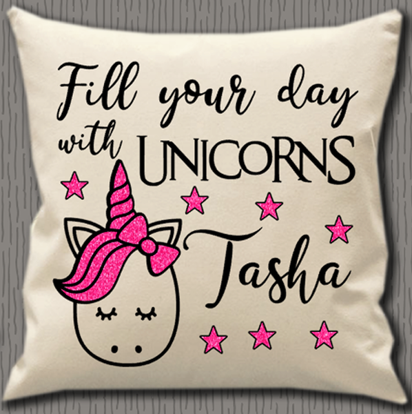 Personalised Cushion Cover~Fill Your Day With Unicorns