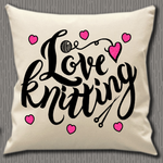 Personalised Cushion Cover~Love Knitting