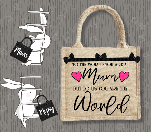 Personalised Jute Bag~Mum You Are The World