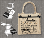 Personalised Jute Bag~If Aunties Were Flowers