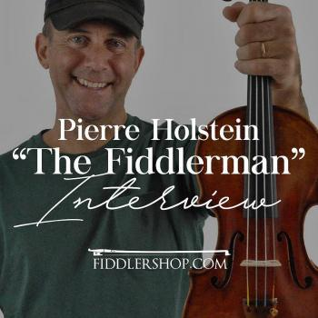 "Pierre Holstein ""Fiddlerman"" Interview"