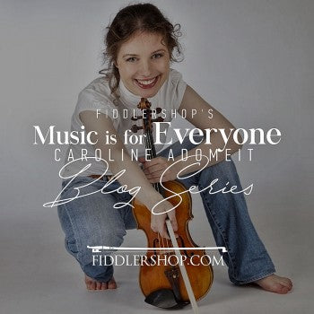 Fiddlershop's Music is for Everyone Blog Series: Caroline Adomeit, Violinist