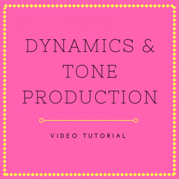 Video Tutorial: Dynamics & Tone Production