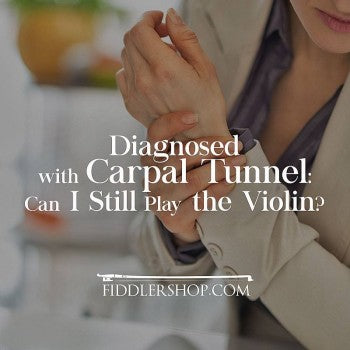 Diagnosed with Carpal Tunnel: Can I Still Play the Violin?