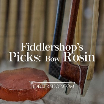 Fiddlershop's Picks: Bow Rosins