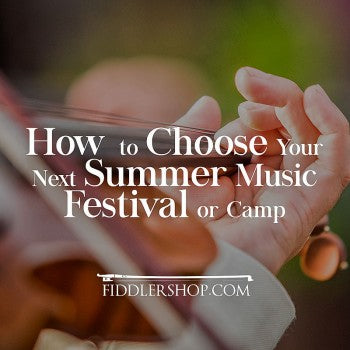 How to Choose Your Next Summer Music Festival or Camp