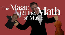 The Magic and the Math of Music