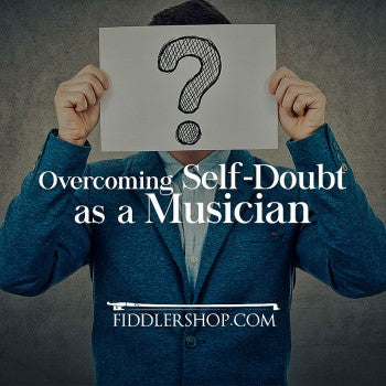Overcoming Self-Doubt as a Musician