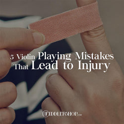 Top 5 Violin Playing Mistakes That Lead to Injury