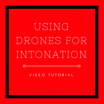 Video Tutorial: Using Drones for Intonation