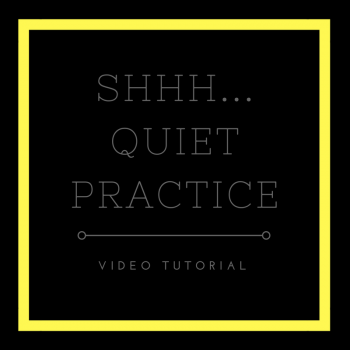 Video Tutorial: Quiet Practice