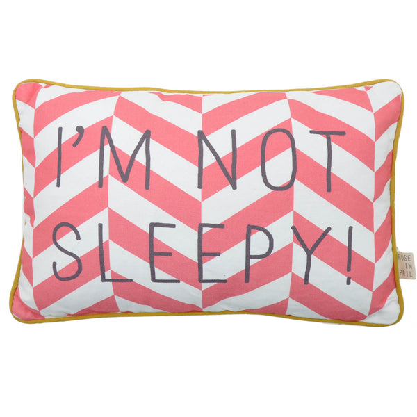 Rose in April - I'm Not Sleepy Cushion - Playhaus Interiors