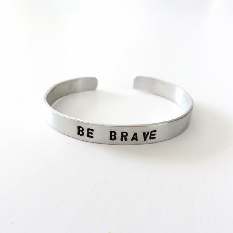Aluminum Cuffs - Be Brave