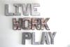 LIVE WORK PLAY office decor letter sign