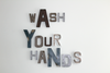 "Wash your hands sign in different sizes and different ""metal"" letters and ""wooden"" letter sizes"